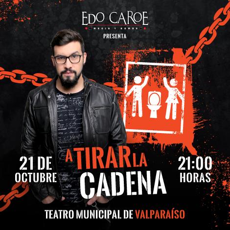 "Edo Caroe viene a Valparaiso ""A Tirar la Cadena"""