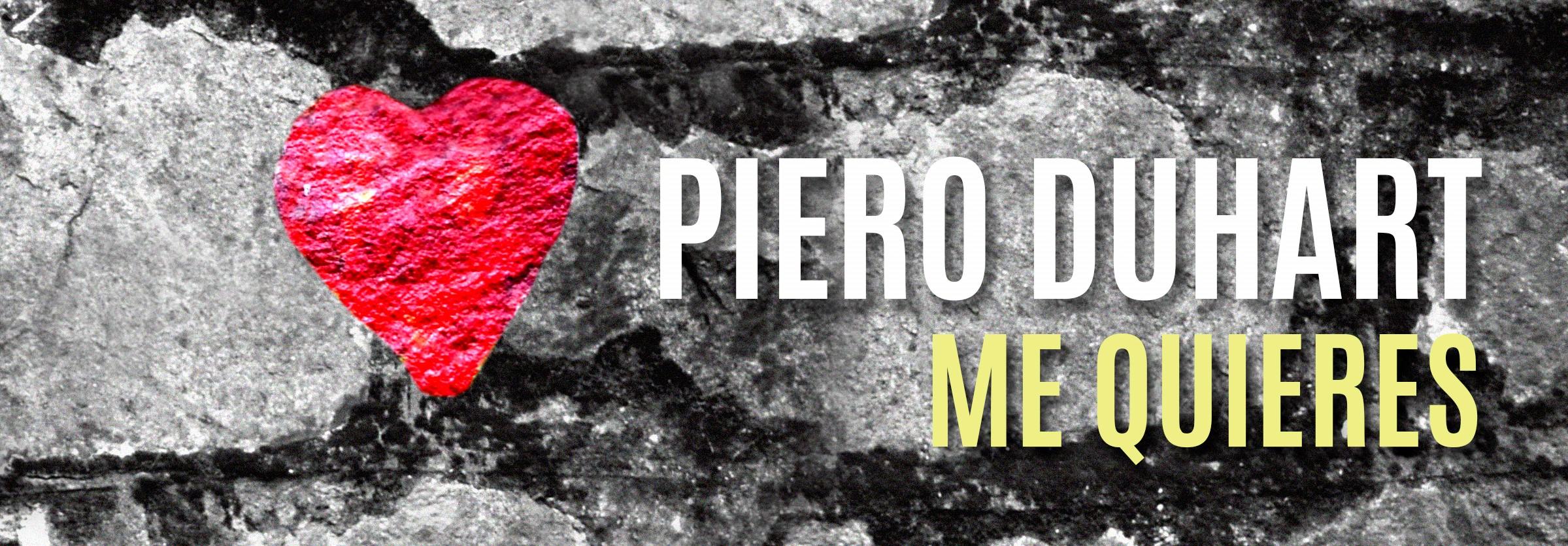 """Piero Duhart presenta su nuevo sencillo """"Me Quieres"""""""
