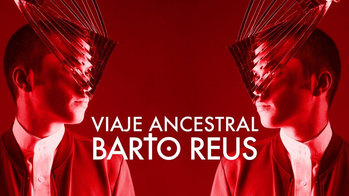 Viaje Ancestral: Nuevo single de Barto Reus