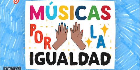 """Cuatro artistas latinoamericanas encabezan """"Músicas por la Igualdad"""", un evento musical enfocado en la igualdad de género"""